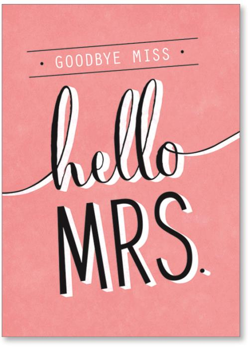 Goodbye Miss Hello Mrs