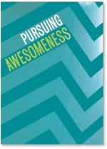 pursuing awesomness
