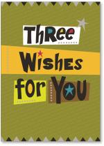 Three Wishes For You