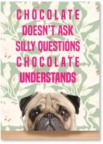 Pug face /chocolate understands